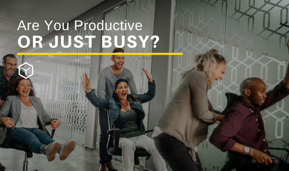 Are you productive or just busy